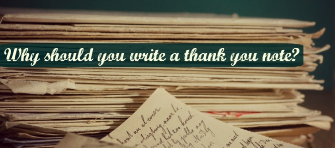 Why should you write a thank you note?