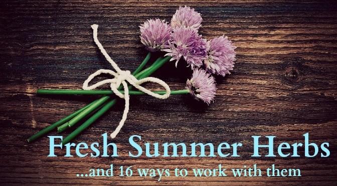 Fresh Herbs: Summer's Gift