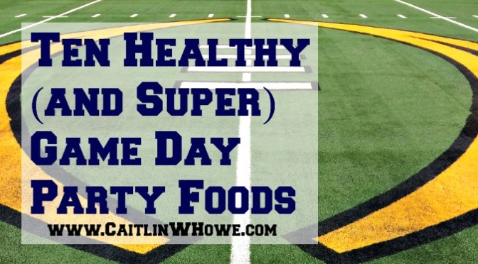 Ten Healthy (and Super) Game Day Party Foods