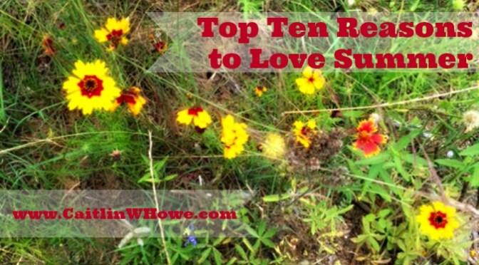 Top Ten Reasons to Love Summer
