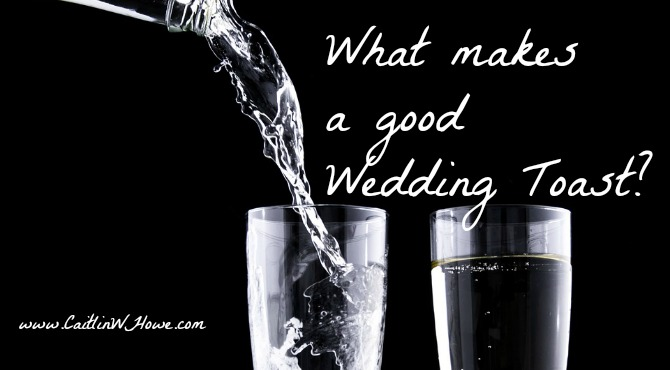 What makes a good wedding toast?