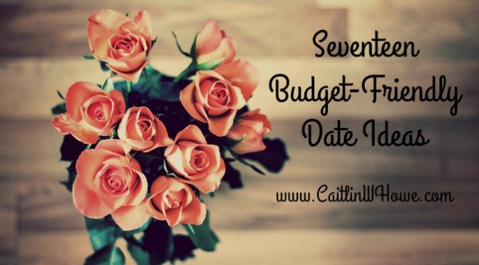 17 budget friendly date ideas