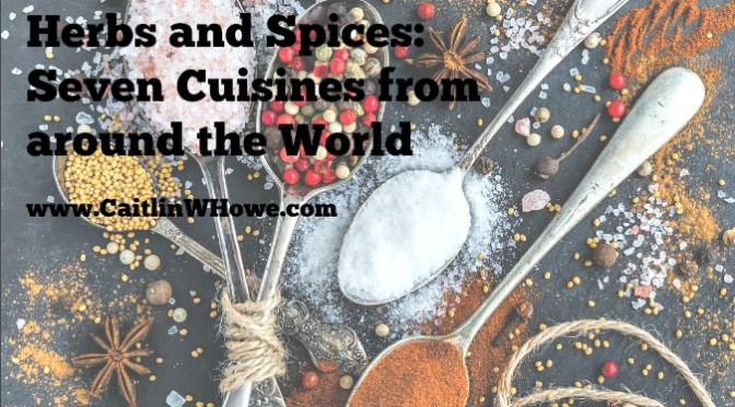 Herbs and Spices from Seven Cuisines from around the World