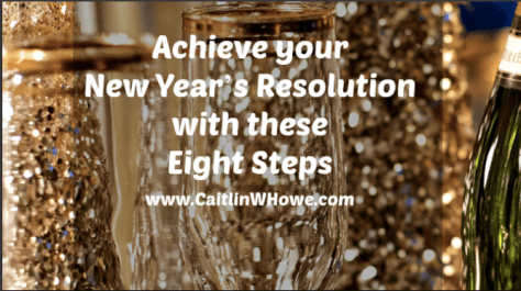Achieve Your New Year's Resolution with Eight Steps