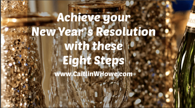 Achieve your New Year's Resolution with these Eight Steps