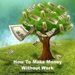 पैसों को अपना गुलाम कैसे बनायें? | Make Money Without Work