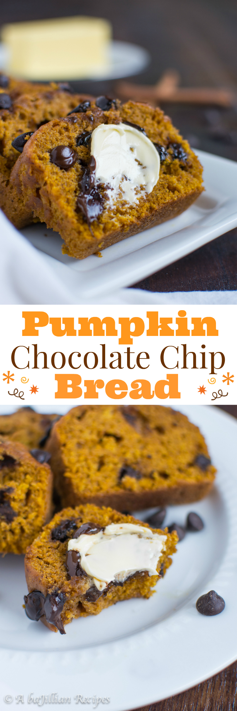 Pumpkin Chocolate Chip Bread - A baJillian Recipes