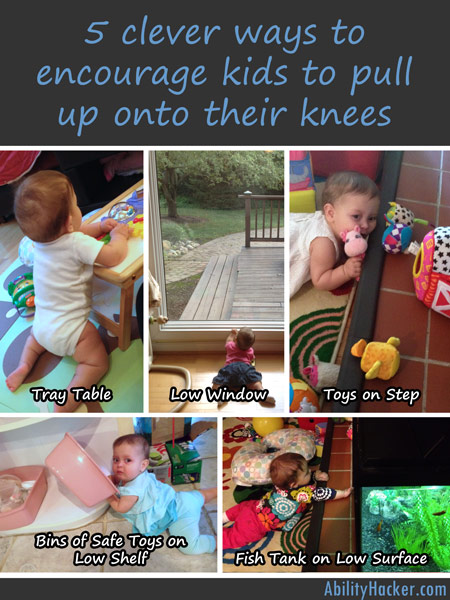 5 clever ways to encourage kids to pull up on their knees