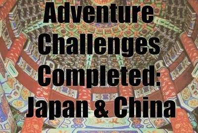 adventure-challenges-completed-japan-china