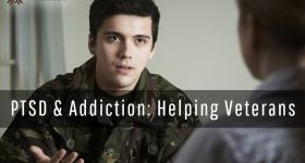 Post-Traumatic Stress Disorder and Addiction: Helping Our Veterans