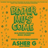 BETTER MUS´COME w/ ASHER G & SKA NICK from London