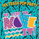 We Like To Move It! (90s-Party)