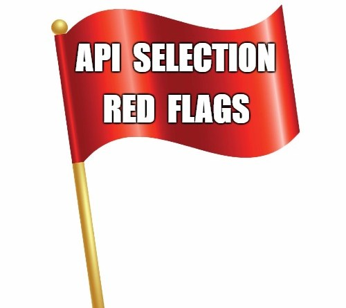 API Selection Red Flags