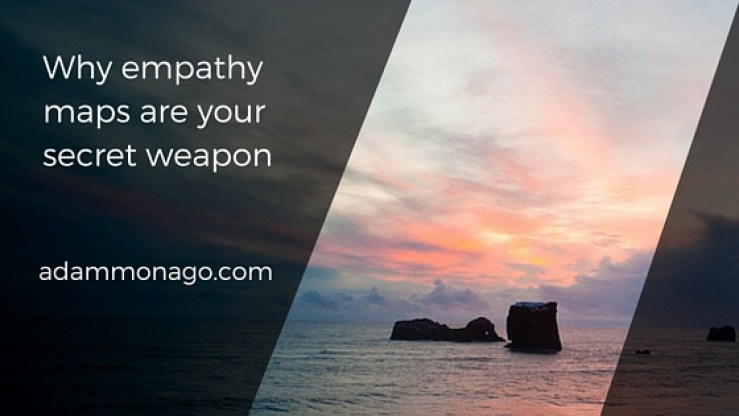Why Empathy Maps Are Your Secret Weapon