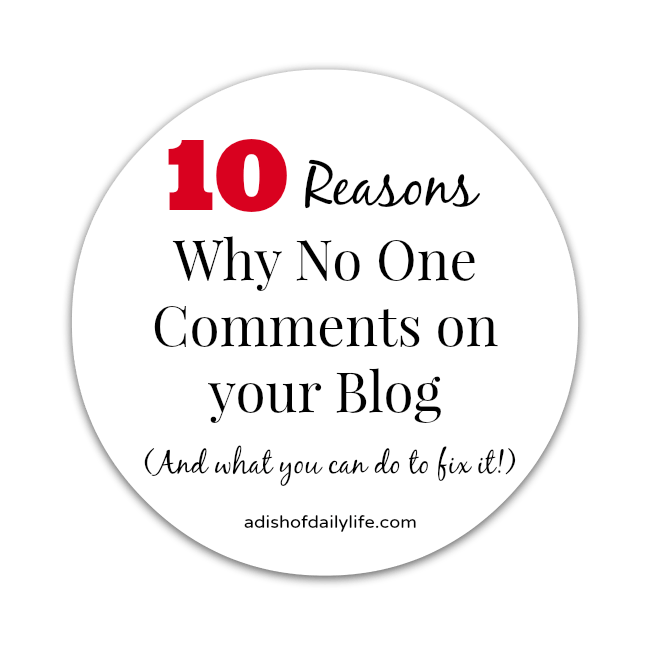 10 Reasons Why No One Comments On Your Blog (And what you can do to fix it!)