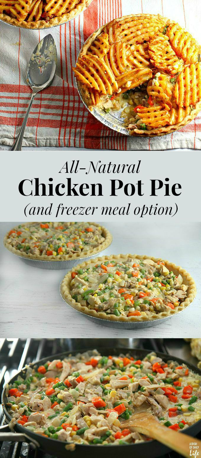 All-Natural Chicken Pot Pie (and freezer meal option)