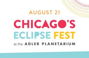 Chicago's Eclipse Fest at the Adler Planetarium | August 21, 2017