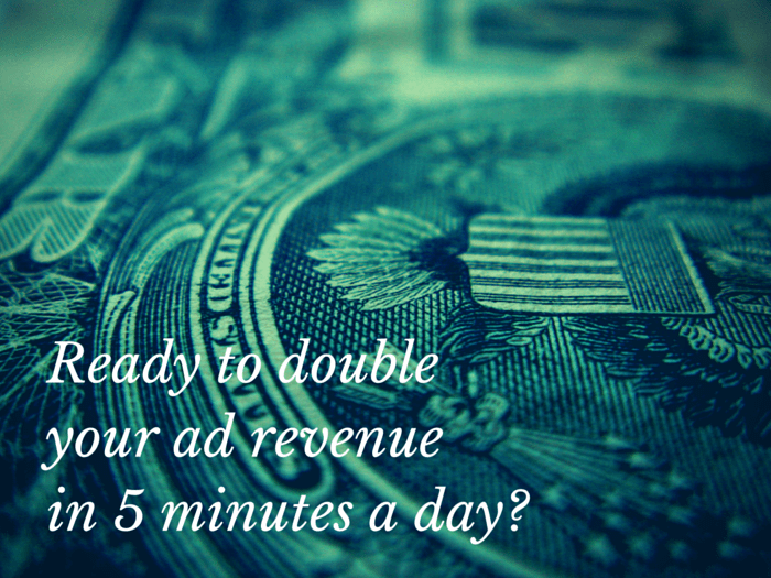 Double Your AdSense Earnings in 5 Minutes a Day
