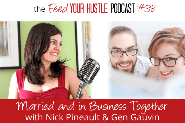#38 Married & In Business Together with Couplepreneurs Nick Pineault & Gen Gauvin