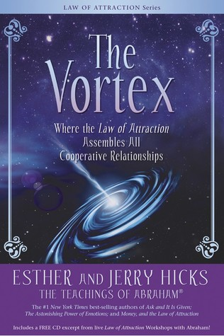 Book Review: The Vortex: Where the Law of Attraction Assembles All Cooperative Relationships