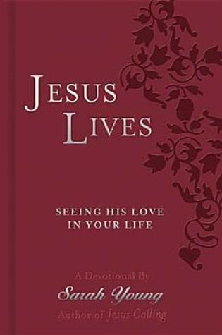 Book Review: Jesus Lives Devotional: Seeing His Love in Your Life by Sarah Young