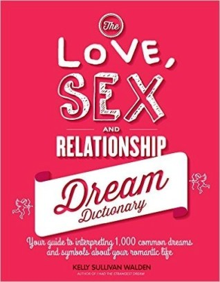 book the love sex and relationship dream dictionary