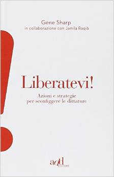 Liberatevi! Azioni e strategie per sconfiggere le dittature (Self-Liberation, Italian Translation)