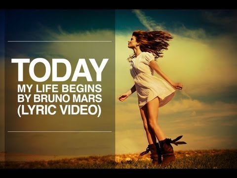 Bruno Mars – Today My Life Begins