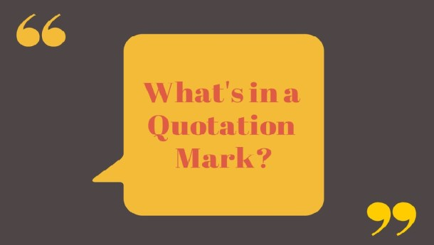 What's in a Quotation Mark