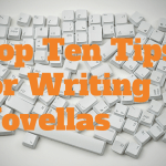 Top Ten Tips for Writing Novellas