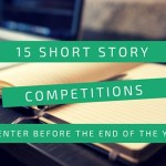 15 Short Story Competitions to Enter Before the End of the Year