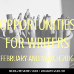 Opportunities for Writers: February and March 2016