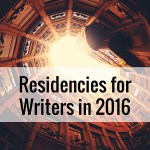 Residencies for Writers in 2016