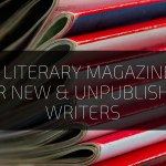 15 Literary Magazines for New & Unpublished Writers