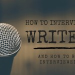 How to Interview a Writer (and How to Be Interviewed)