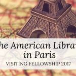 The American Library in Paris Visiting Fellowship: Applications Close 14 February 2017