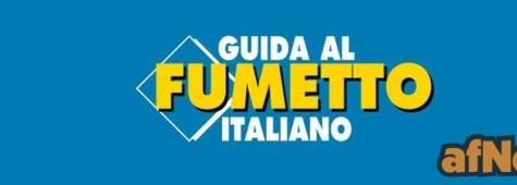 Come promesso, arriva la Guida al Fumetto Italiano online!