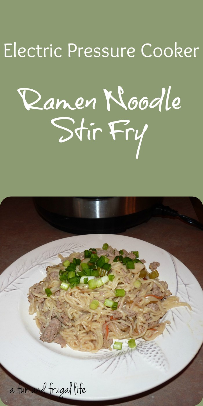 Electric Pressure Cooker ~ Ramen Noodle Stir Fry from A Fun and Frugal Life