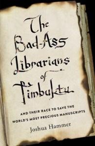 the-bad-ass-librarians-of-timbuktu-9781476777436_lg