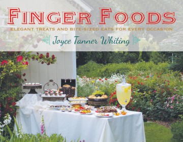 Finger Foods by Joyce L. Whting