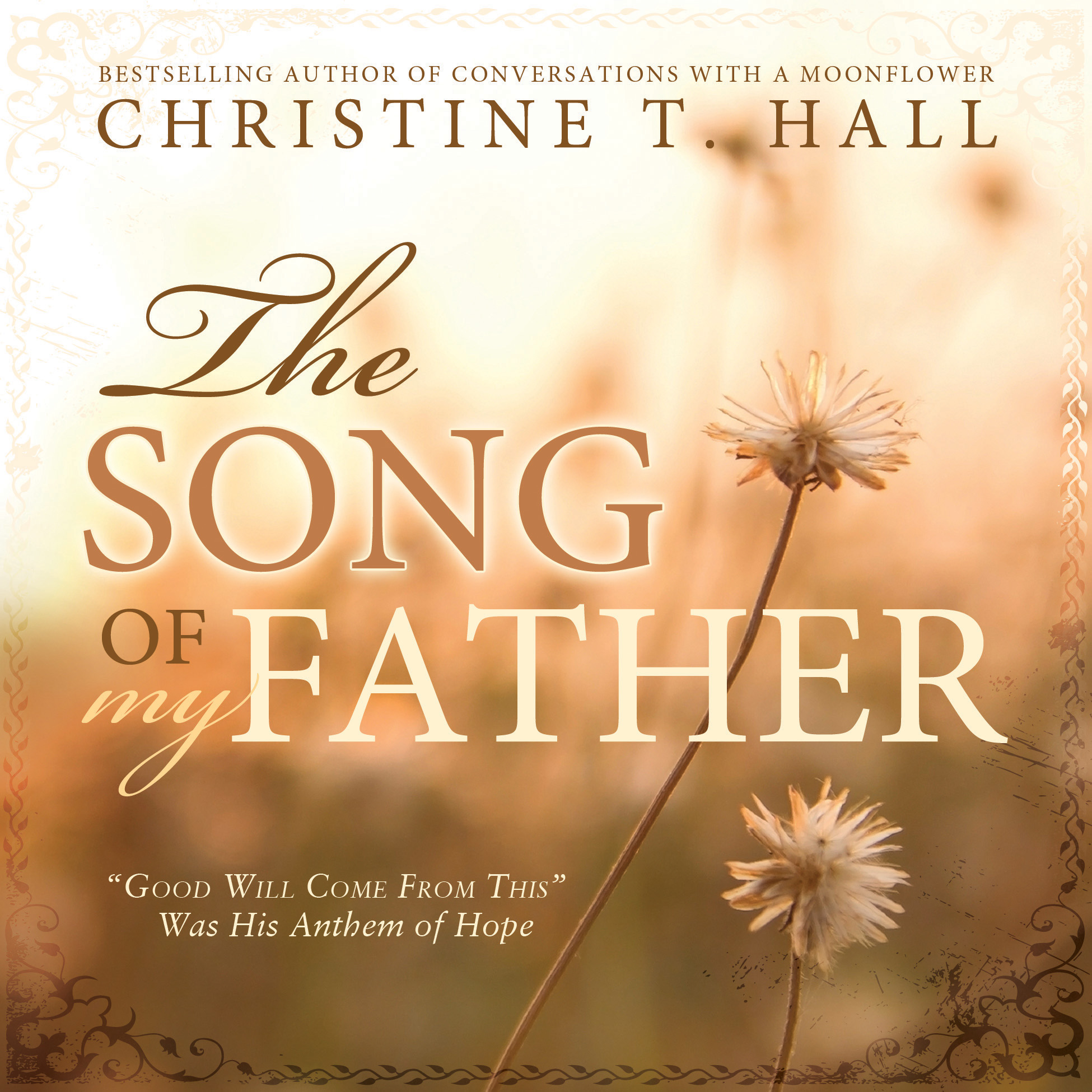 The Song of My Father: Good Will Come From This