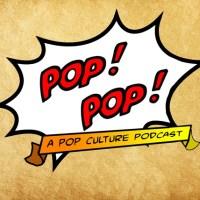 Pop! Pop!