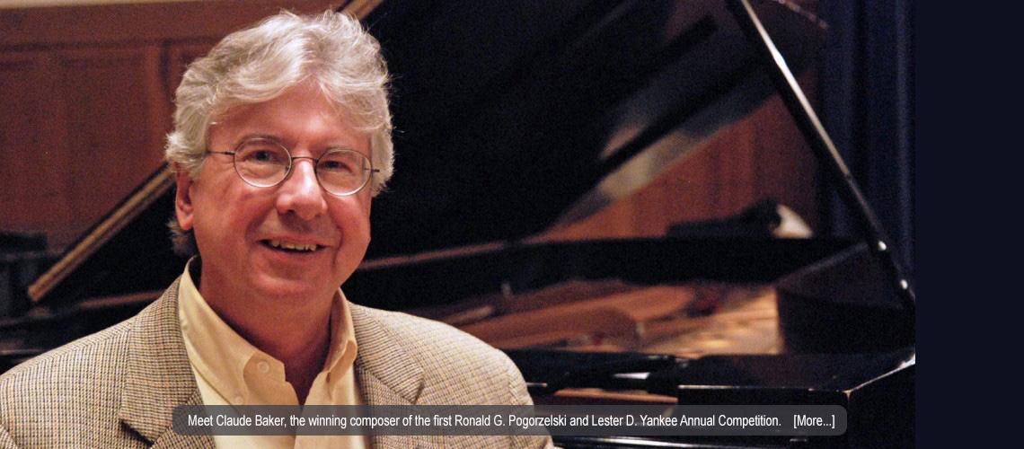 Claude Baker Wins First Ronald G. Pogorzelski –  Lester D. Yankee Annual Competition