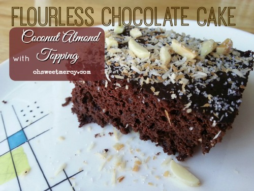 Flourless Chocolate Cake with Coconut Almond Topping from Oh Sweet ...