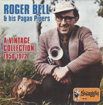 Roger Bell & his Pagan Pipers – A Vintage Collection : 1950-1972 – BEL 685