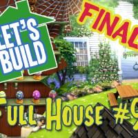 "Let's Build ""Full House"" Folge 9 FINALE"