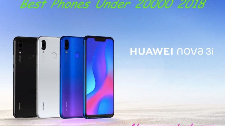 Top 10 Best Mobile Phones Under Rs 20000 (November 2018)