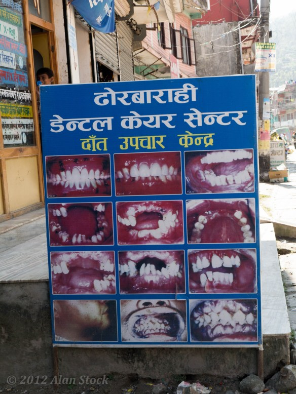 Does this make you want to go to the dentist, or run away from it? Quite a lot of dentists in Nepal have signs like these outside.