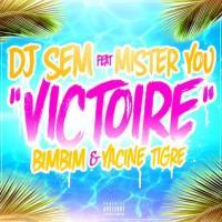 Dj Sem ft Mister You, Bimbim and Yacine Tigre - victoire