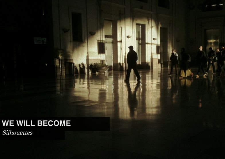 We will become silhouettes